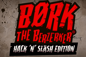 Bork the Berzerker Hack n SLash Edition slot review